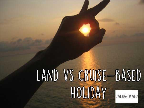 cruise-vs-land-holidays